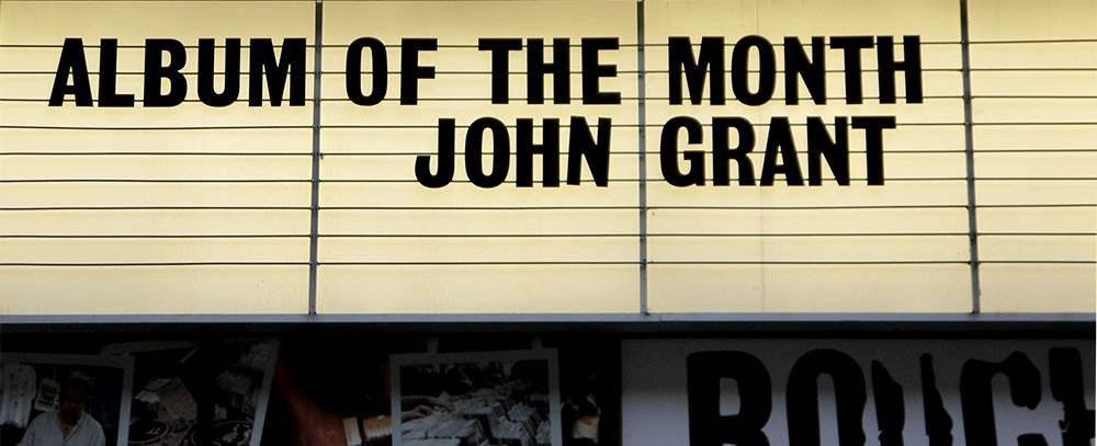 Rough Trade Album of the Month, John Grant